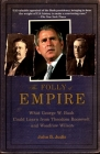 The Folly of Empire: What George W. Bush Could Learn from Theodore Roosevelt and Woodrow Wilson Cover Image