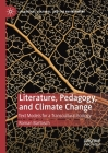 Literature, Pedagogy, and Climate Change: Text Models for a Transcultural Ecology (Literatures) Cover Image