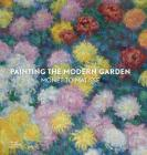 Painting the Modern Garden: Monet to Matisse Cover Image