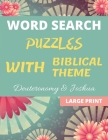 Word Search Puzzles With Biblical Theme: 100 Large Print Puzzles With Words From Deuteronomy & Joshua Cover Image
