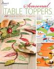 Seasonal Table Toppers: 20 Quick-to-Stitch Projects Cover Image