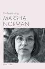 Understanding Marsha Norman (Understanding Contemporary American Literature) Cover Image