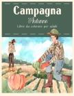 Campagna Autunno: Bellissimi animali della fattoria e rilassanti paesaggi di campagna, un libro da colorare per adulti con bellissime sc Cover Image