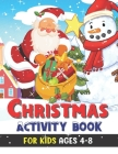 Christmas Activity Book for Kids Ages 4-8: Screen Free Activities: Dot-To-Dot, Mazes, Puzzles, Tracing, Multiplayer Games, Coloring Pages: Interactive Cover Image