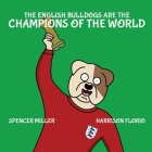 The English Bulldogs are the Champions of the World (Classic Matches) Cover Image