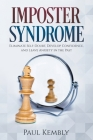 Imposter Syndrome: Eliminate Self-Doubt, Develop Confidence, and Leave Anxiety in the Past Cover Image