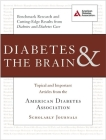 Diabetes & the Brain: Topical and Important Articles from the American Diabetes Association Scholarly Journals Cover Image