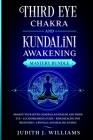 Third Eye Chakra and Kundalini Awakening: Awaken your Seven Chakras, Kundalini and Third Eye + Lucid Dreaming Guide + Reiki Healing for Beginners + Cr Cover Image