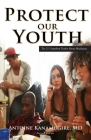 Protect Our Youth: The 21 Unspoken Truths about Marijuana Cover Image