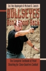 Bullseyes Don't Shoot Back: The Complete Textbook of Point Shooting for Close Quarters Combat Cover Image
