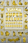 Pokemon Super Deluxe Essential Handbook Ultimate Collector's Edition: 2020, Book 1 Cover Image