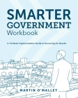 Smarter Government Workbook: A 14-Week Implementation Guide to Governing for Results Cover Image