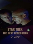Star Trek - The Next Generation Q Who?: Screenplay Cover Image