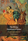 The Divine Goodness of Jesus: Impact and Response Cover Image