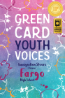 Immigration Stories from a Fargo High School: Green Card Youth Voices Cover Image