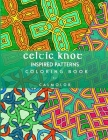 Celtic Knot Patterns: 60 Stress-Relieving Designs Cover Image