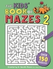The Kids' Book of Mazes 2 (Buster Puzzle Books) Cover Image