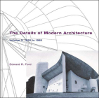 The Details of Modern Architecture: 1928 to 1988 Cover Image