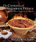 The Cooking of Southwest France: Recipes from France's Magnificient Rustic Cuisine Cover Image