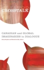 CrossTalk: Canadian and Global Imaginaries in Dialogue Cover Image