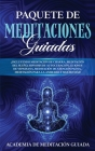 Paquete de Meditaciones Guiadas: ¡Incluyendo Meditación de Chakra, Meditación del Sueño, Hipnosis de Autocuración, Guiones de Vipassana, Meditación de Cover Image