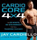 Cardio Core 4x4: The 20-Minute, No-Gym Workout That Will Transform Your Body! Cover Image