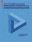 Informierte Architektur: Building Information Modelling Für Die Architekturpraxis Cover Image