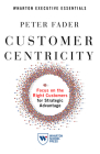 Customer Centricity: Focus on the Right Customers for Strategic Advantage Cover Image