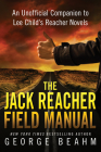 The Jack Reacher Field Manual: An Unofficial Companion to Lee Child's Reacher Novels Cover Image