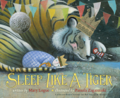 Sleep Like a Tiger (Caldecott Medal - Honors Winning Title(s)) Cover Image