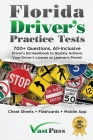 Florida Driver's Practice Tests: 700+ Questions, All-Inclusive Driver's Ed Handbook to Quickly achieve your Driver's License or Learner's Permit (Chea Cover Image