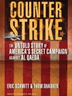 Counterstrike: The Untold Story of America's Secret Campaign Against Al Qaeda Cover Image