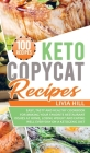Keto Copycat Recipes: Easy, Tasty and Healthy Cookbook for Making Your Favorite Restaurant Dishes At Home, Losing Weight and Eating Well Eve Cover Image