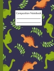 Composition Notebook: Dinosaur Notebook College Ruled Composition Writing Book For School & College 8.5