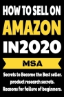 How to Sell on Amazon in 2020: Secrets to Become the Best seller, product research secrets, Reasons for failure of beginners. AMAZON FBA Cover Image