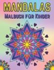 Mandalas Malbuch für Kinder: 50 Wunderschöne Mandalas zum Ausmalen - Malen und Entspannen ab 6 Jahren - Ausmalbuch zur Entspannung und Kreativität Cover Image