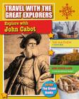 Explore with John Cabot (Travel with the Great Explorers) Cover Image