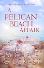 A Pelican Beach Affair (Pelican Beach Series Book 3) Cover Image