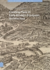 Creating Place in Early Modern European Architecture Cover Image