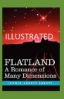 Flatland: A Romance of Many Dimensions (Illustrated) Cover Image