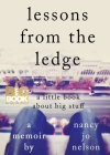 Lessons from the Ledge: A Little Book About Big Stuff Cover Image