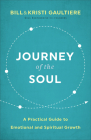 Journey of the Soul: A Practical Guide to Emotional and Spiritual Growth Cover Image