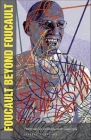 Foucault Beyond Foucault: Power and Its Intensifications Since 1984 Cover Image