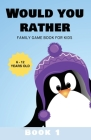 Would You Rather: Family Game Book for Kids 6-12 Years Old Book 1 Cover Image