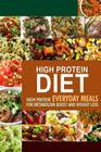 High Protein Diet: High Protein Everyday Meals for Metabolism Boost and Weight Loss Cover Image