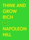 Think and Grow Rich: The Complete Original Edition (With Bonus Material) (The Basics of Success) Cover Image