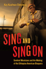 Sing and Sing On: Sentinel Musicians and the Making of the Ethiopian American Diaspora (Chicago Studies in Ethnomusicology) Cover Image