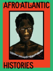 Afro-Atlantic Histories Cover Image