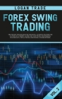 Forex Swing Trading: THE SECRET STRATEGIES FOR CREATING A PASSIVE INCOME FOR A LIVING IN A SIMPLE GUIDE. DAY AND SWING TECHNIQUES, PSYCHOLO Cover Image