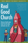 Real Good Church: How Our Church Came Back from the Dead, and Yours Can, Too Cover Image
